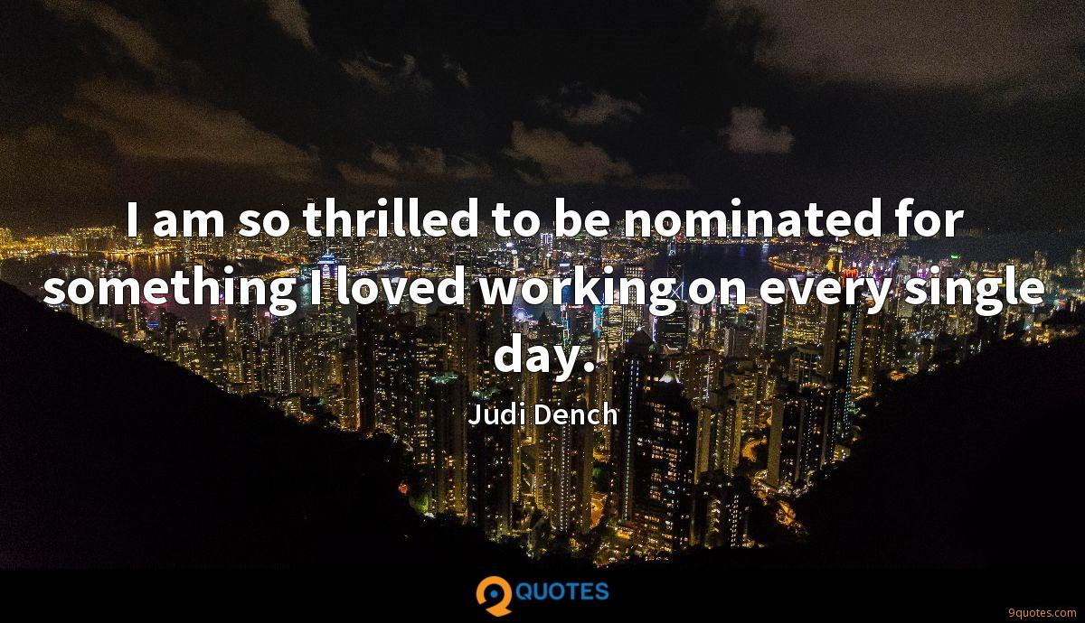 I am so thrilled to be nominated for something I loved working on every single day.