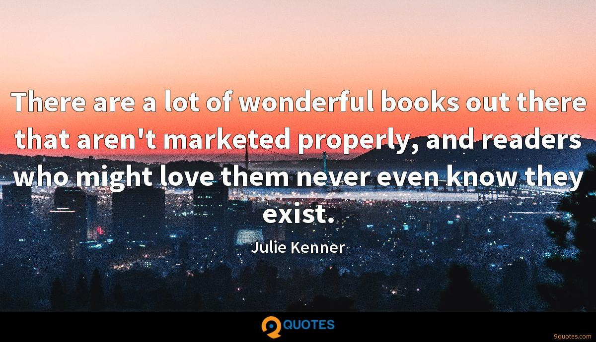There are a lot of wonderful books out there that aren't marketed properly, and readers who might love them never even know they exist.