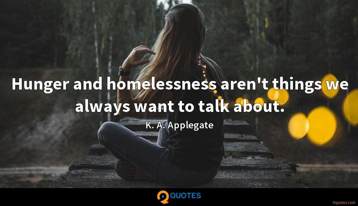 Hunger and homelessness aren't things we always want to talk about.