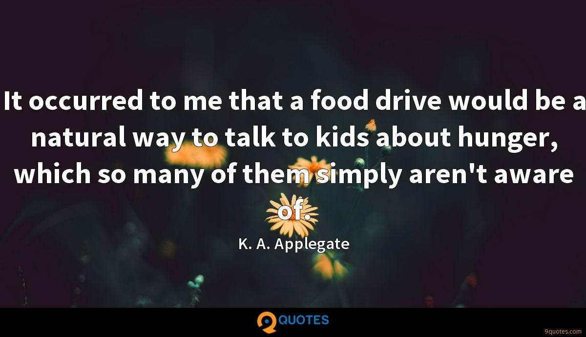It occurred to me that a food drive would be a natural way to talk to kids about hunger, which so many of them simply aren't aware of.
