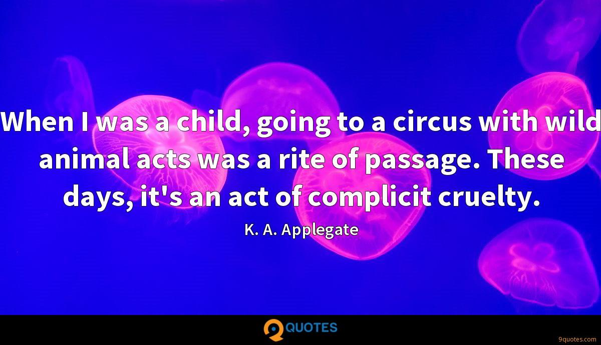 When I was a child, going to a circus with wild animal acts was a rite of passage. These days, it's an act of complicit cruelty.
