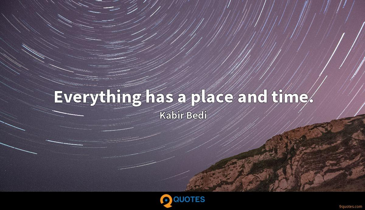 Everything has a place and time.