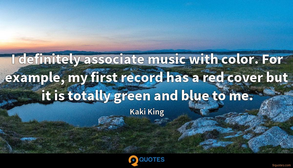 I definitely associate music with color. For example, my first record has a red cover but it is totally green and blue to me.