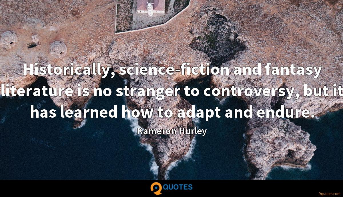 Historically, science-fiction and fantasy literature is no stranger to controversy, but it has learned how to adapt and endure.