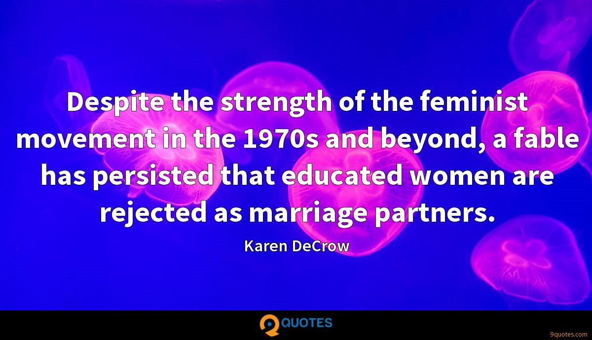Despite the strength of the feminist movement in the 1970s and beyond, a fable has persisted that educated women are rejected as marriage partners.