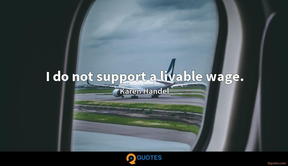 I do not support a livable wage.