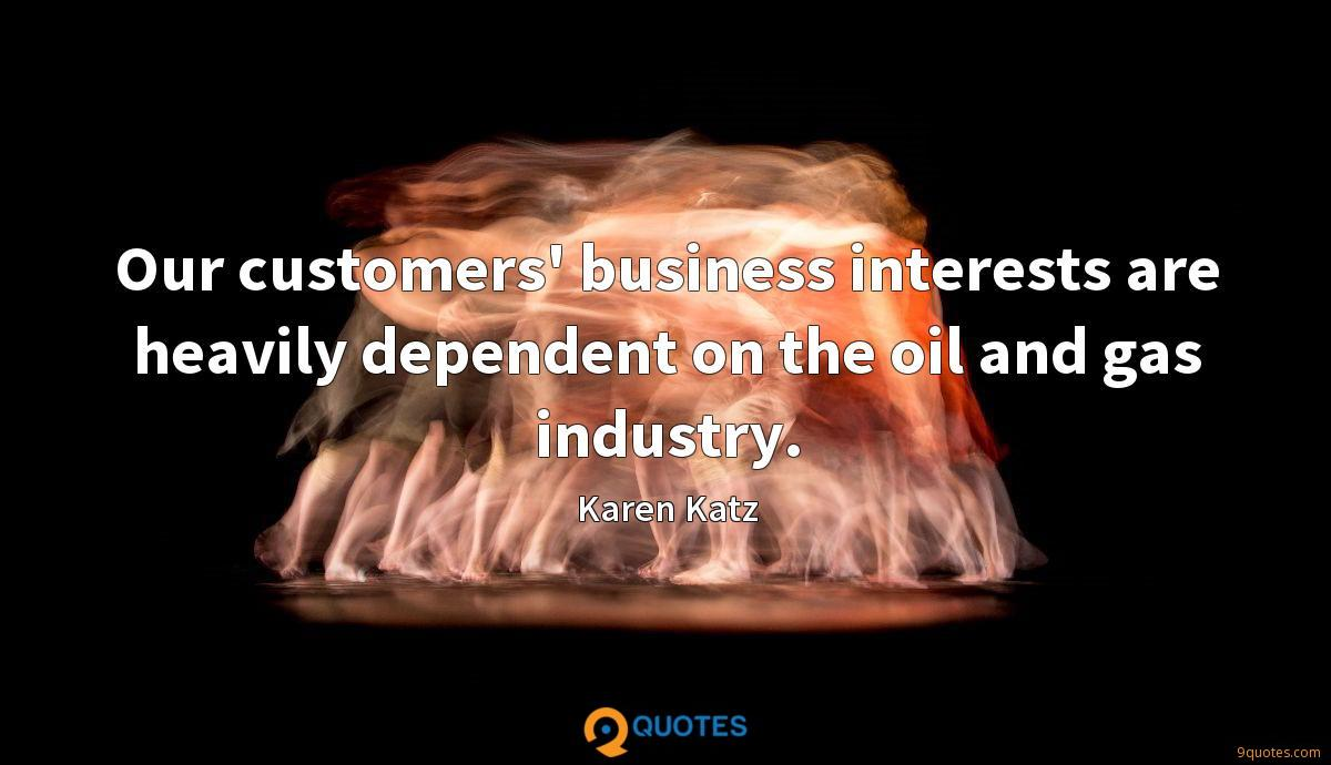 Our customers' business interests are heavily dependent on the oil and gas industry.