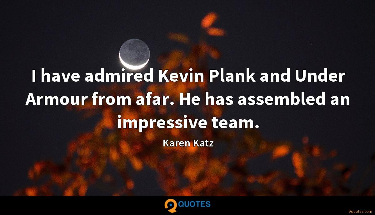 I have admired Kevin Plank and Under Armour from afar. He has assembled an impressive team.