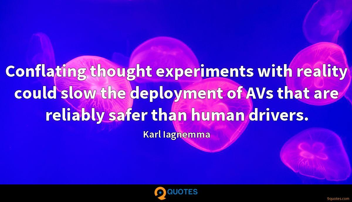 Conflating thought experiments with reality could slow the deployment of AVs that are reliably safer than human drivers.