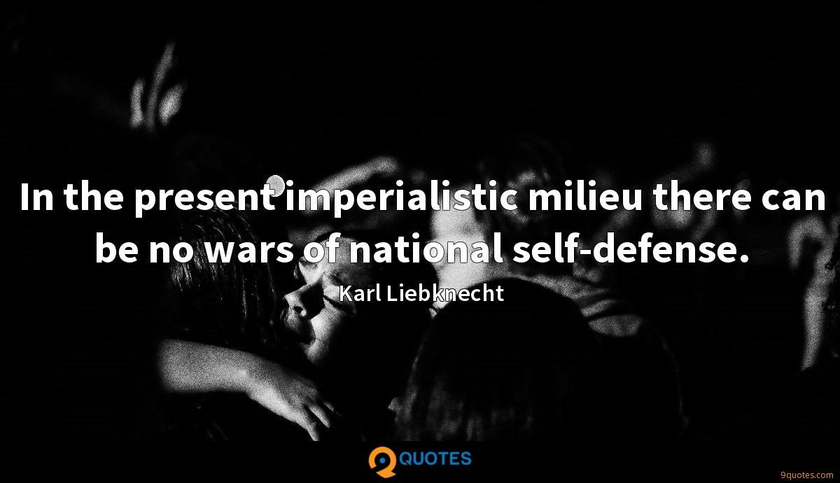 In the present imperialistic milieu there can be no wars of national self-defense.
