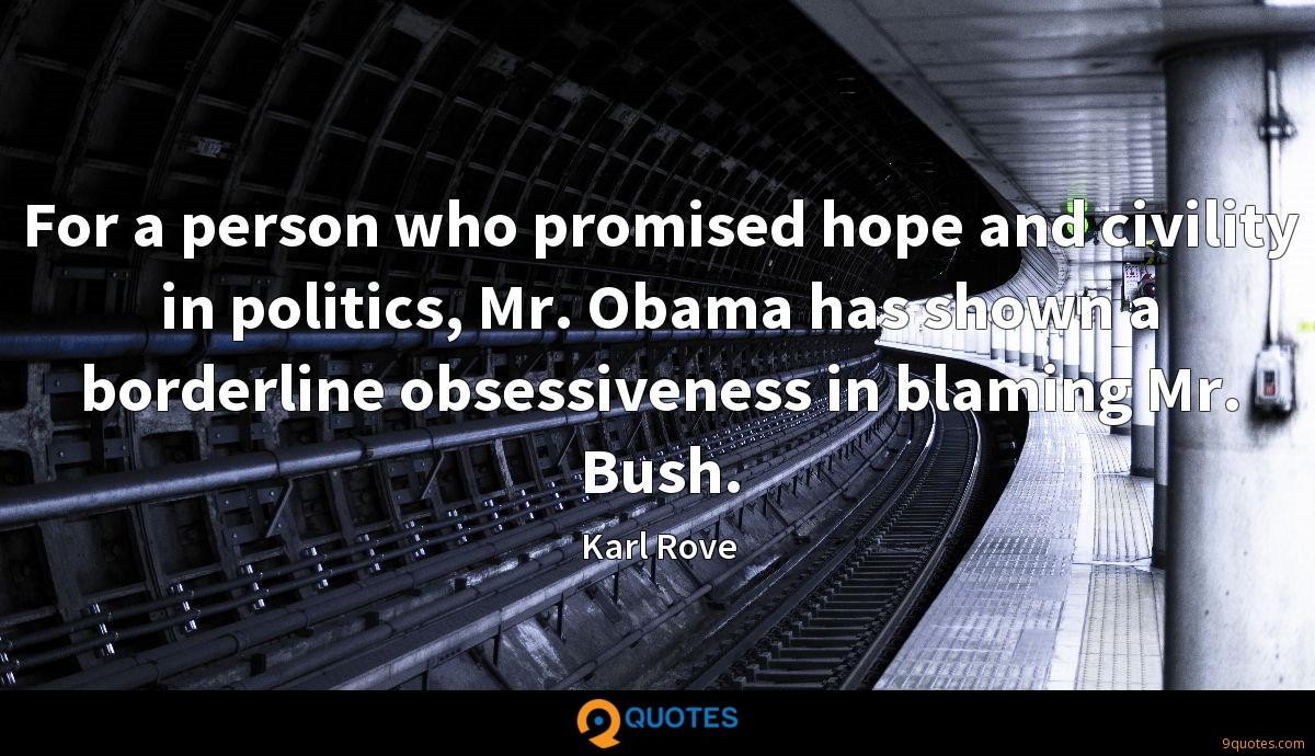 For a person who promised hope and civility in politics, Mr. Obama has shown a borderline obsessiveness in blaming Mr. Bush.