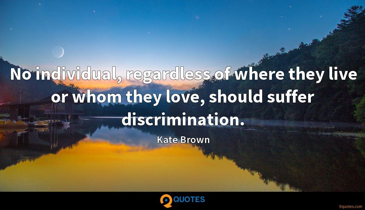 No individual, regardless of where they live or whom they love, should suffer discrimination.