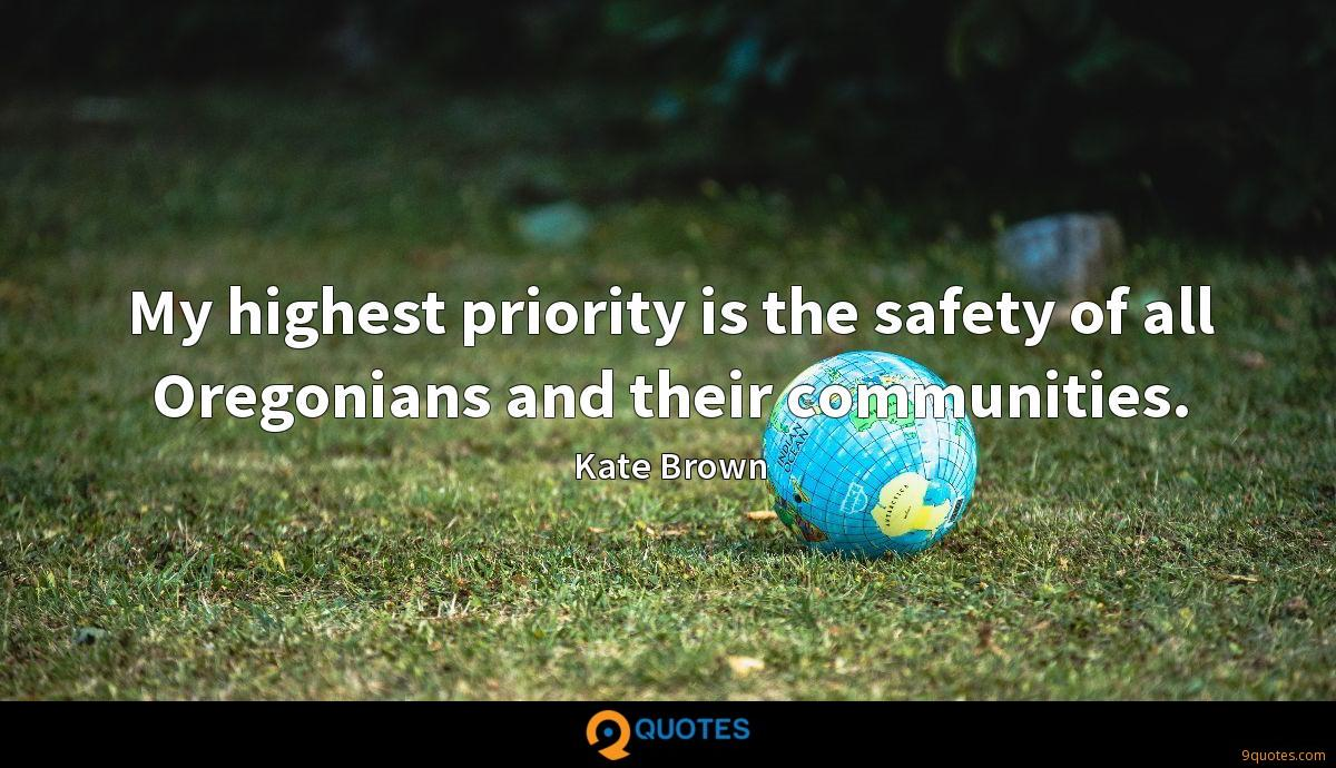 My highest priority is the safety of all Oregonians and their communities.