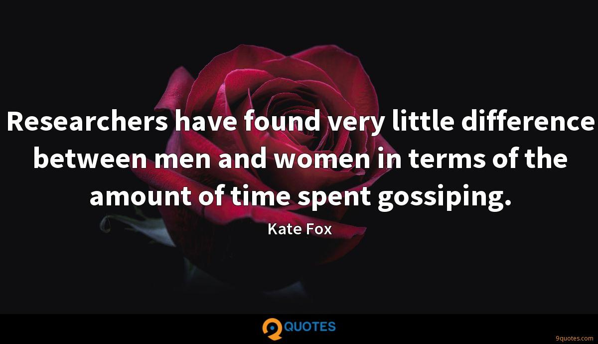 Researchers have found very little difference between men and women in terms of the amount of time spent gossiping.