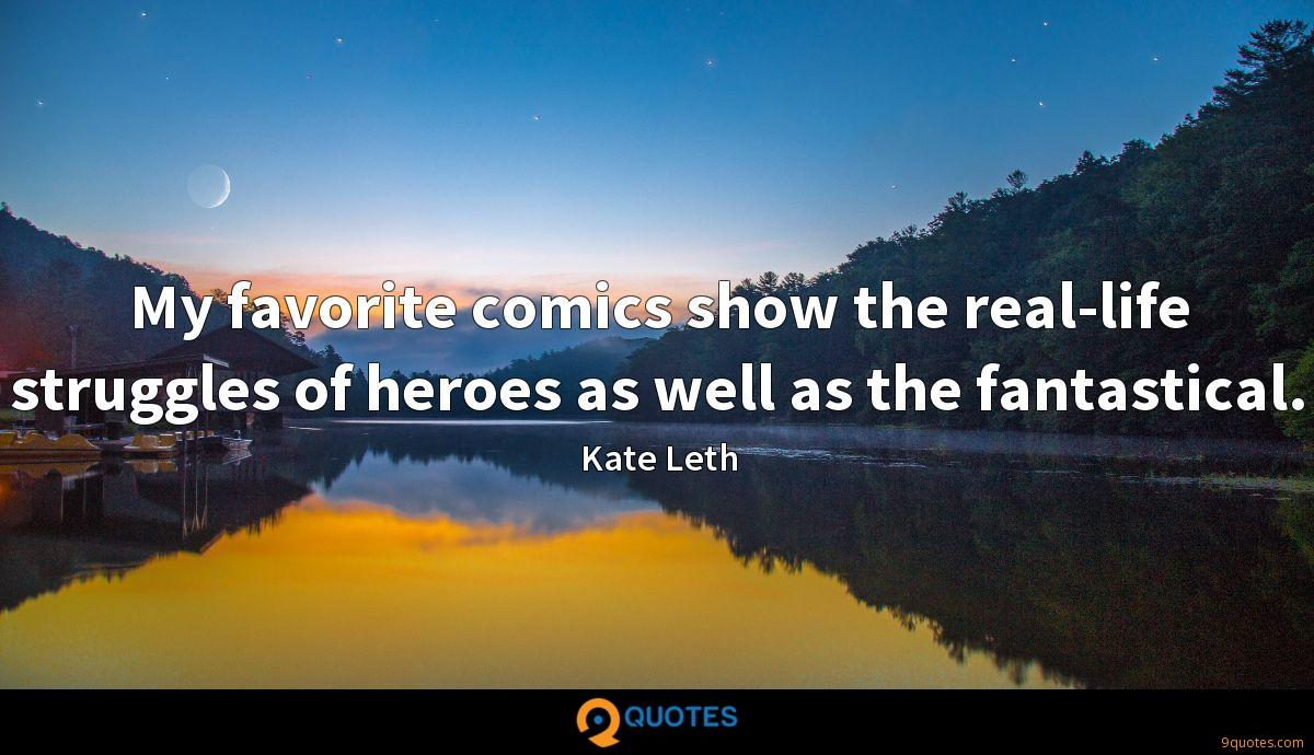 My favorite comics show the real-life struggles of heroes as well as the fantastical.