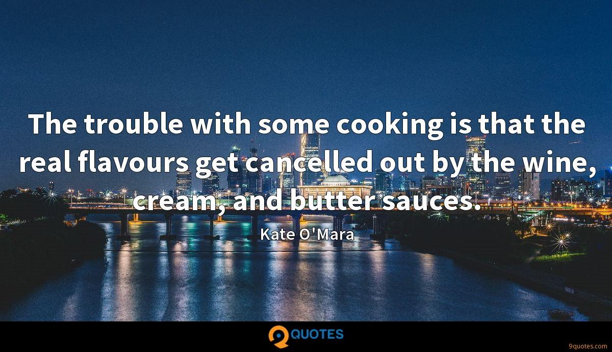 The trouble with some cooking is that the real flavours get cancelled out by the wine, cream, and butter sauces.