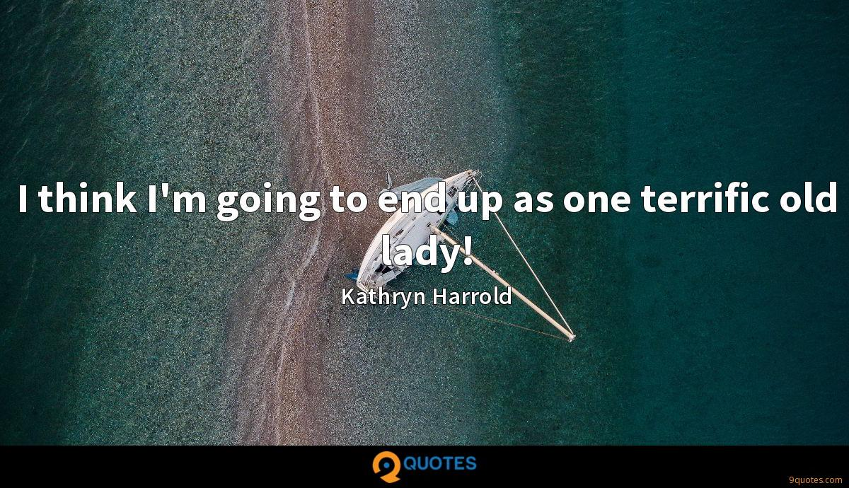 Kathryn Harrold quotes