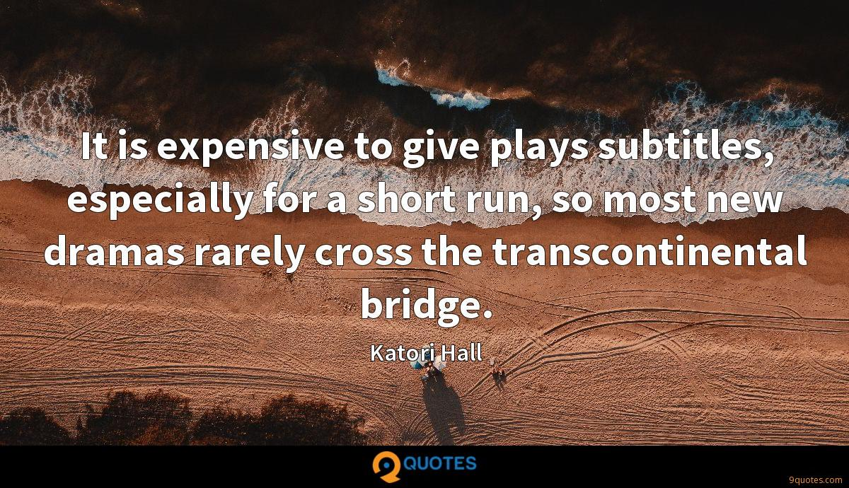 It is expensive to give plays subtitles, especially for a short run, so most new dramas rarely cross the transcontinental bridge.
