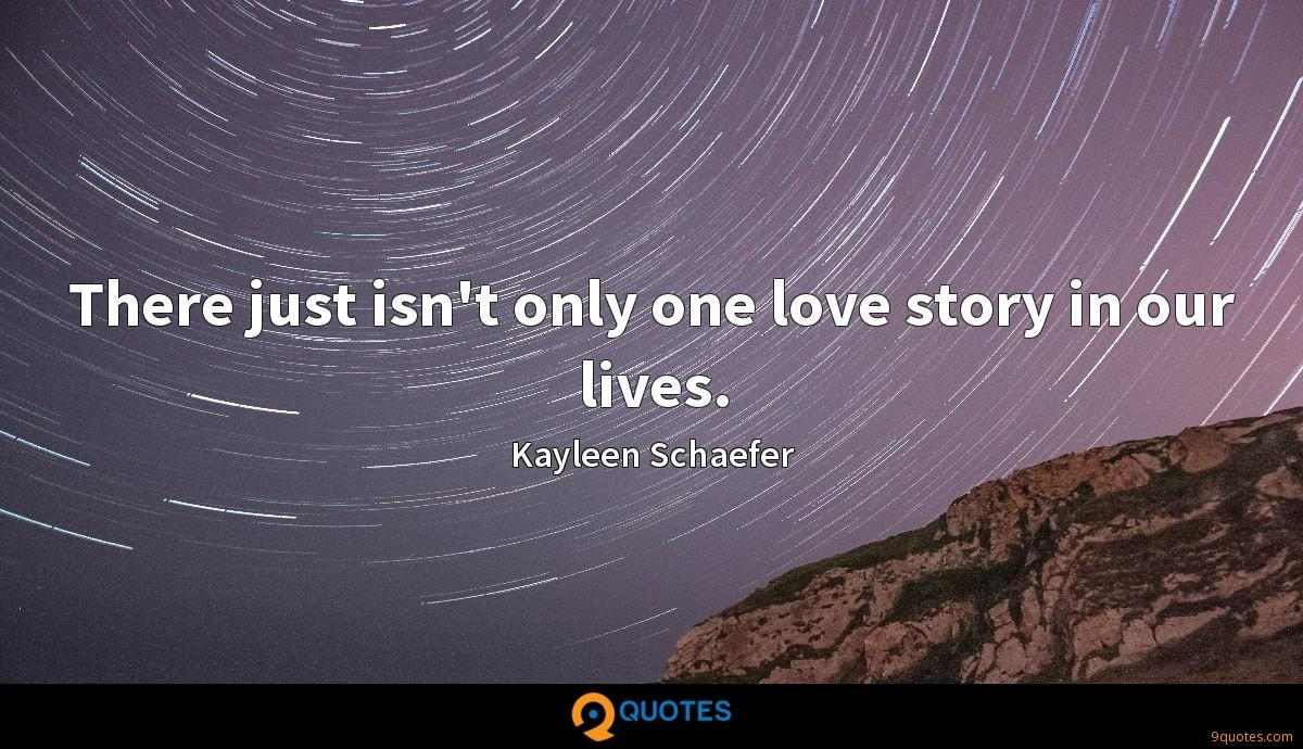 Kayleen Schaefer quotes