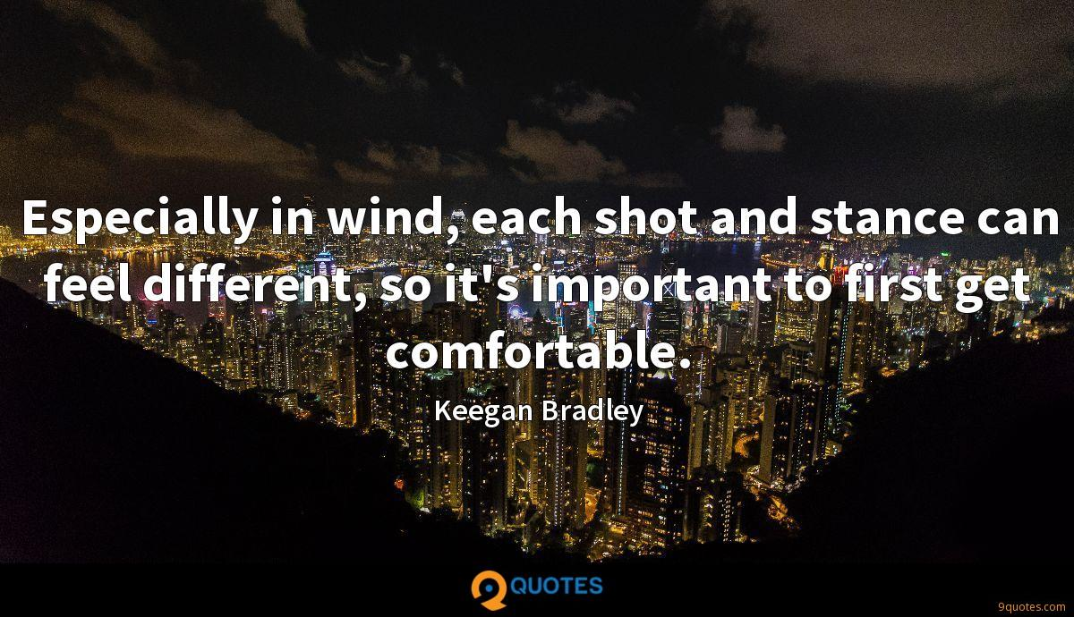 Especially in wind, each shot and stance can feel different, so it's important to first get comfortable.