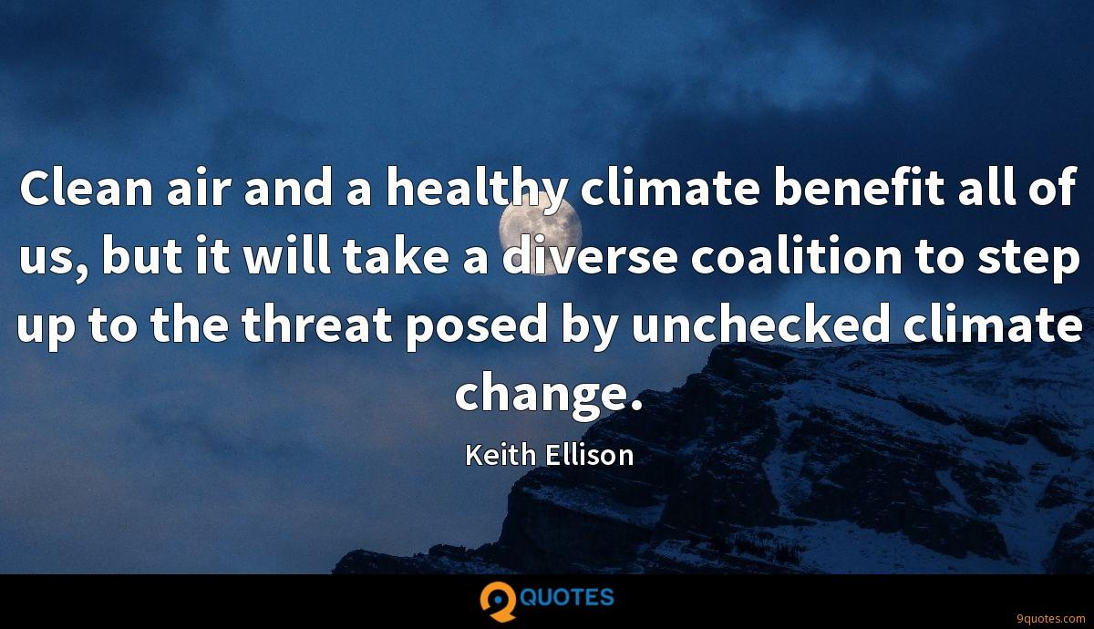 Clean air and a healthy climate benefit all of us, but it will take a diverse coalition to step up to the threat posed by unchecked climate change.