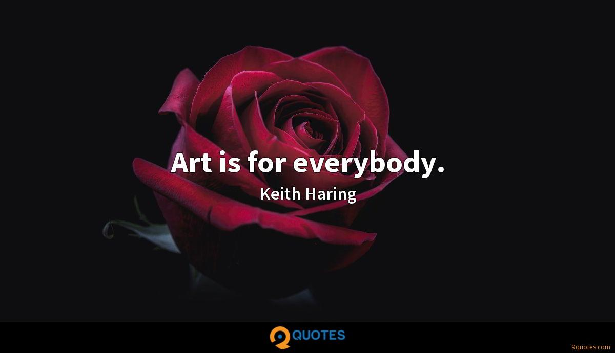 Art is for everybody.