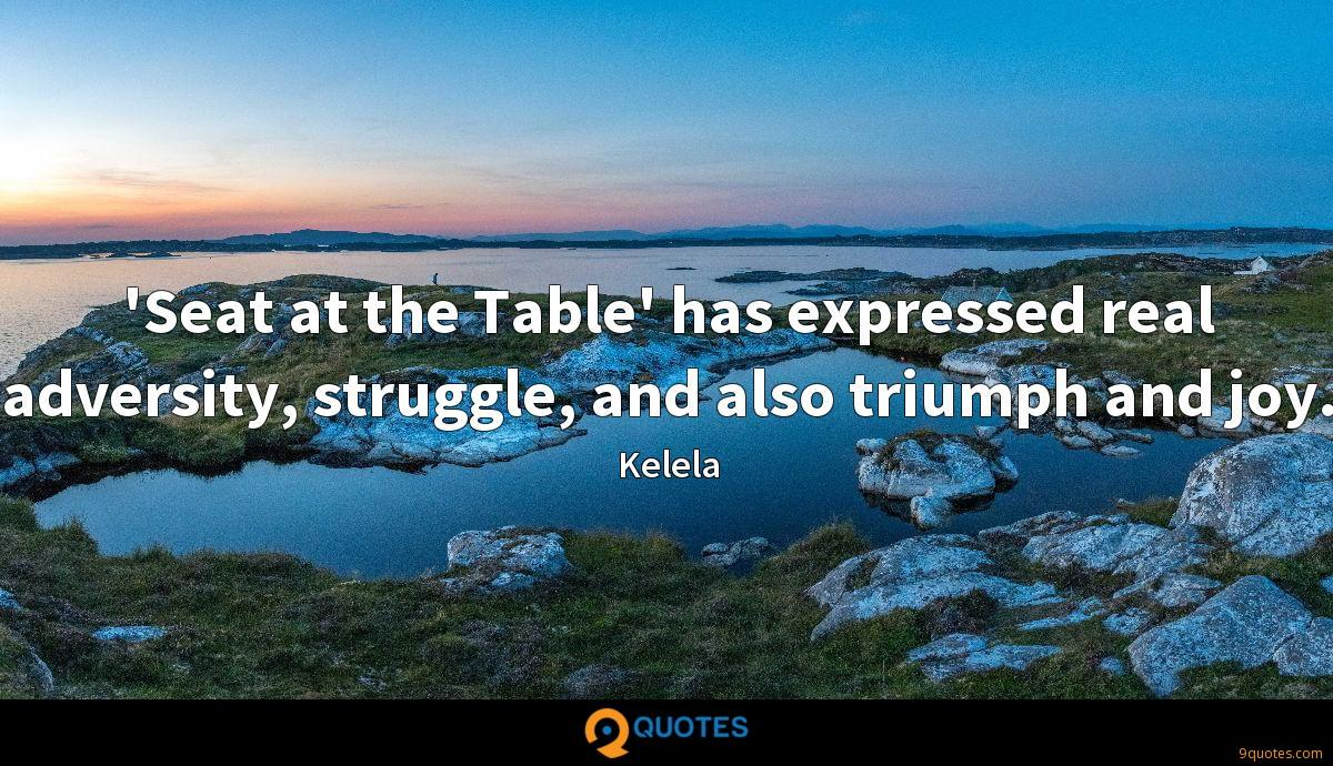 'Seat at the Table' has expressed real adversity, struggle, and also triumph and joy.