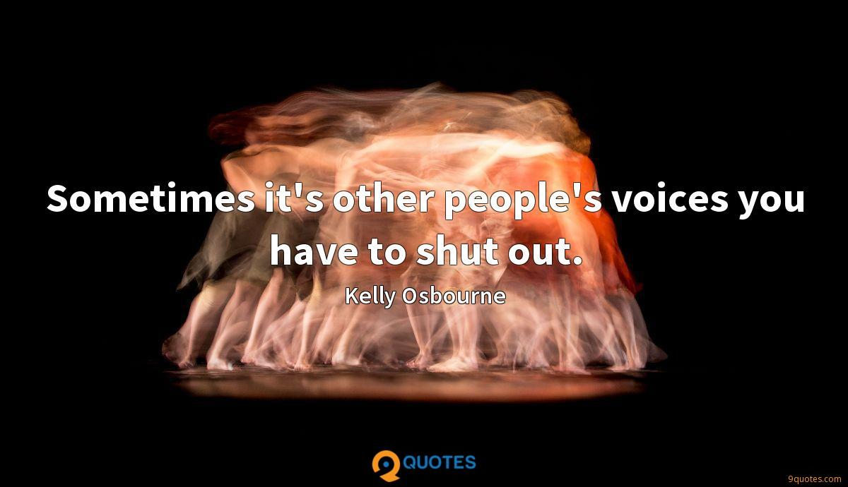 Sometimes it's other people's voices you have to shut out.