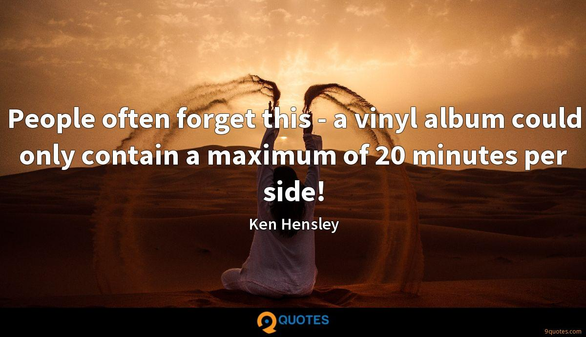 People often forget this - a vinyl album could only contain a maximum of 20 minutes per side!