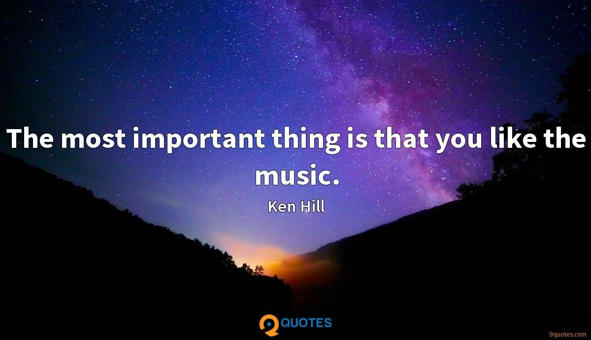 The most important thing is that you like the music.