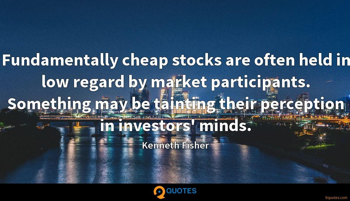 Fundamentally cheap stocks are often held in low regard by market participants. Something may be tainting their perception in investors' minds.