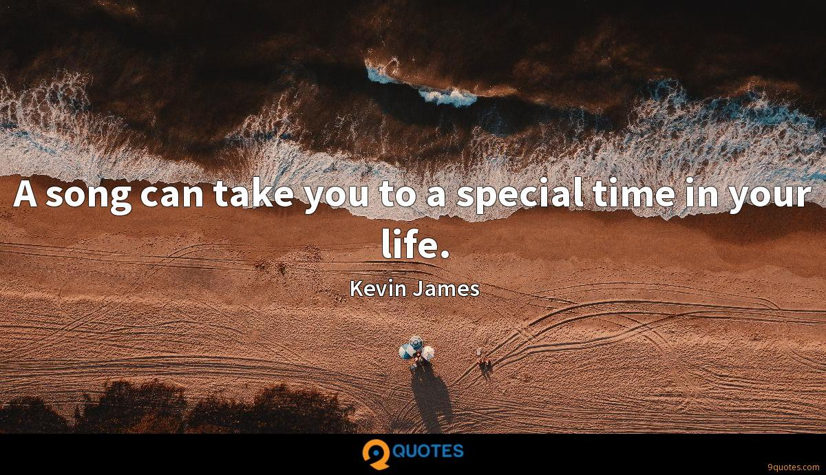 A song can take you to a special time in your life.