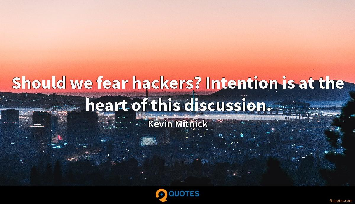 Should we fear hackers? Intention is at the heart of this discussion.
