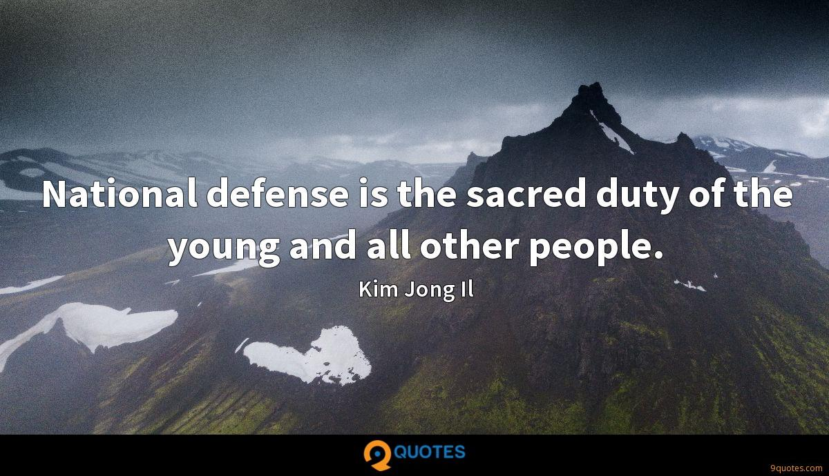 National defense is the sacred duty of the young and all other people.