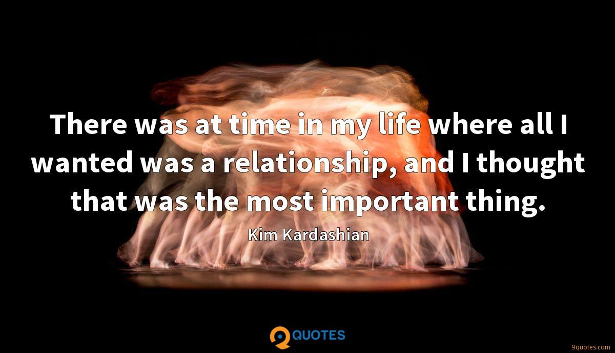 There was at time in my life where all I wanted was a relationship, and I thought that was the most important thing.