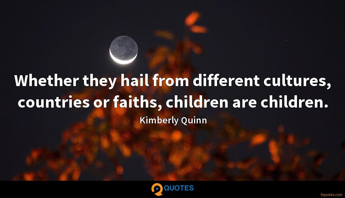 Whether they hail from different cultures, countries or faiths, children are children.