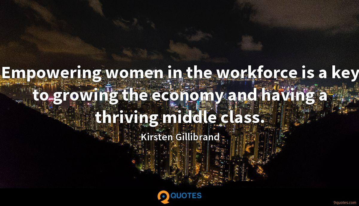 Empowering women in the workforce is a key to growing the economy and having a thriving middle class.