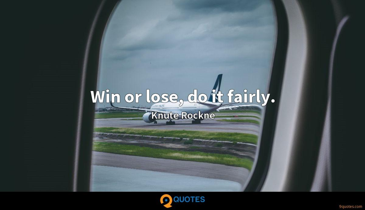 Win or lose, do it fairly.