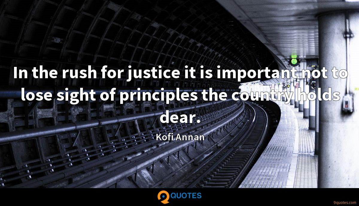 In the rush for justice it is important not to lose sight of principles the country holds dear.