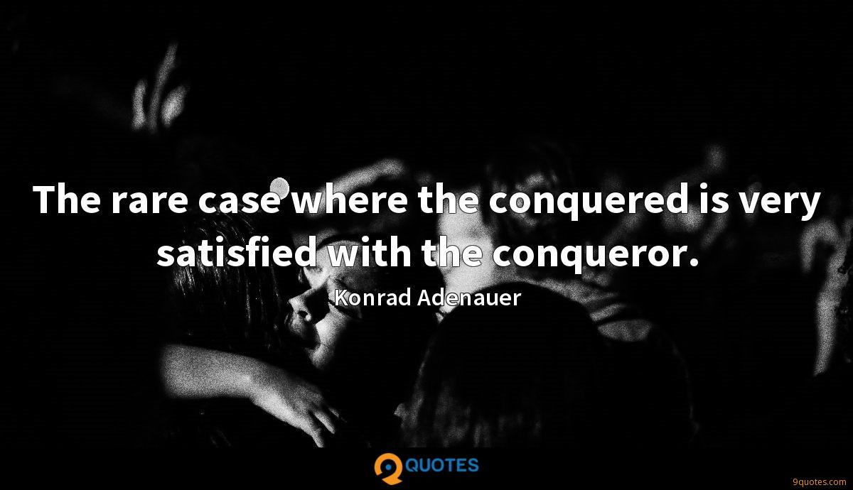 The rare case where the conquered is very satisfied with the conqueror.