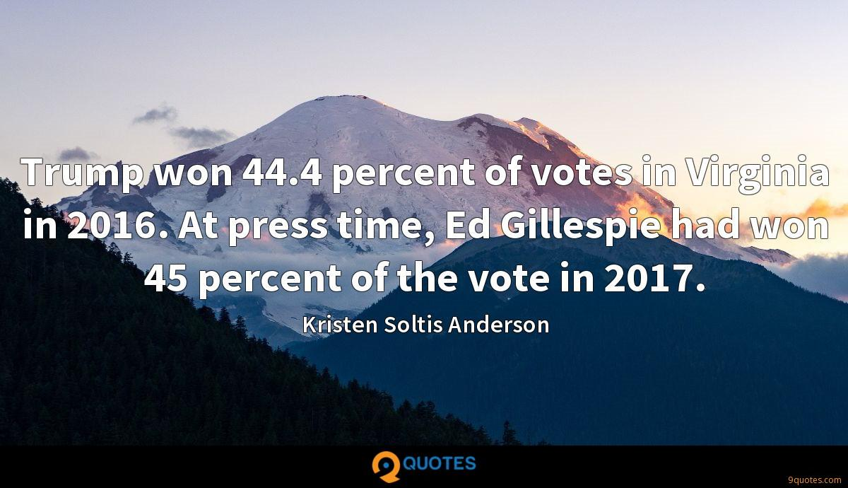 Trump won 44.4 percent of votes in Virginia in 2016. At press time, Ed Gillespie had won 45 percent of the vote in 2017.
