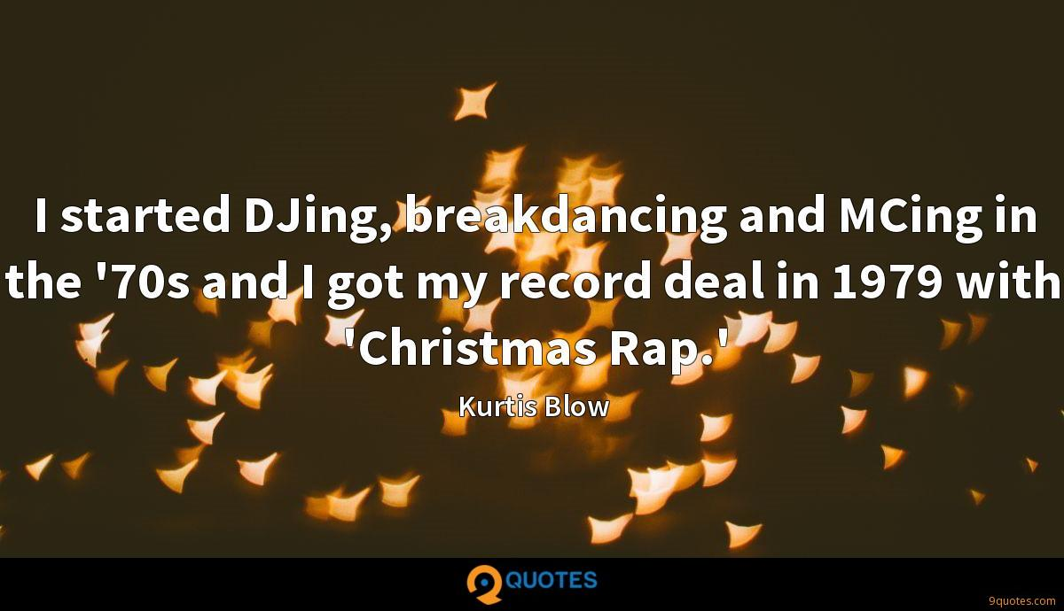 I started DJing, breakdancing and MCing in the '70s and I got my record deal in 1979 with 'Christmas Rap.'