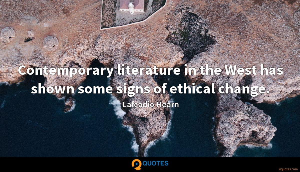 Contemporary literature in the West has shown some signs of ethical change.