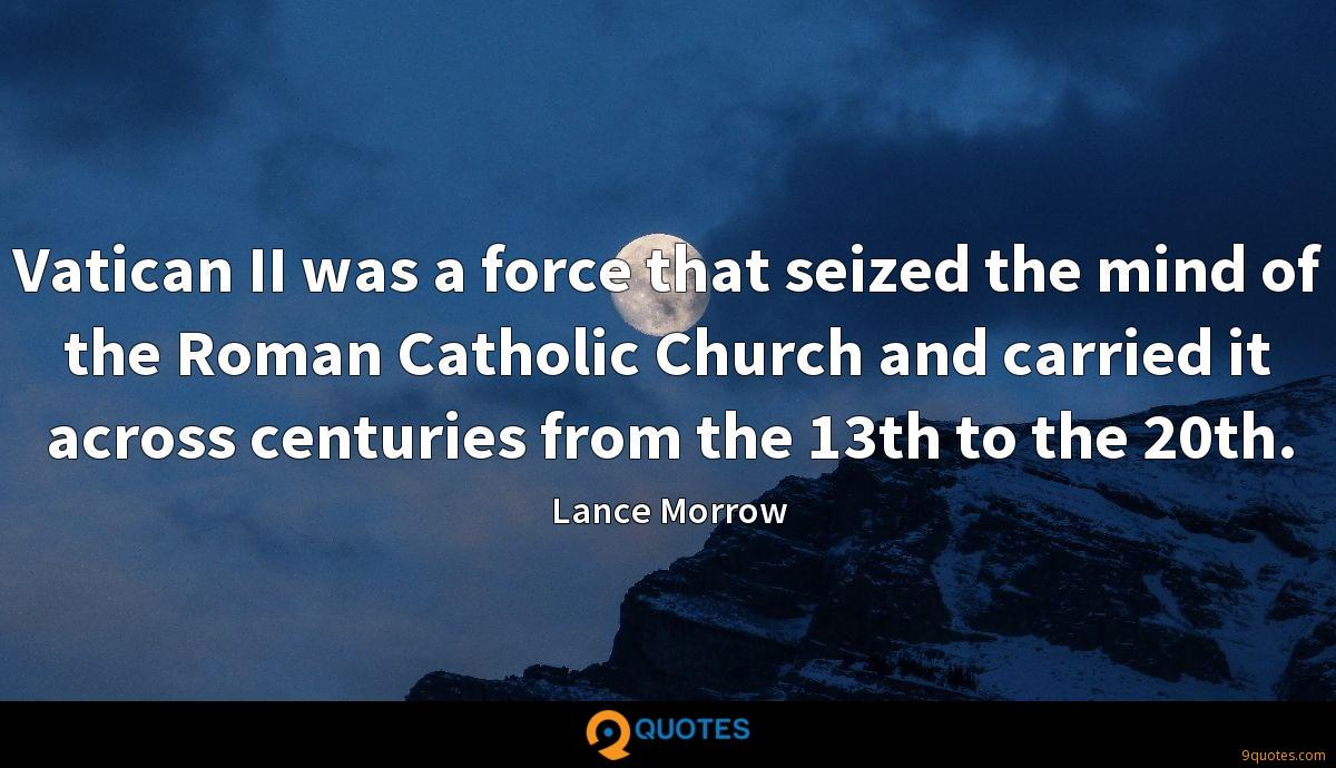Vatican II was a force that seized the mind of the Roman Catholic Church and carried it across centuries from the 13th to the 20th.