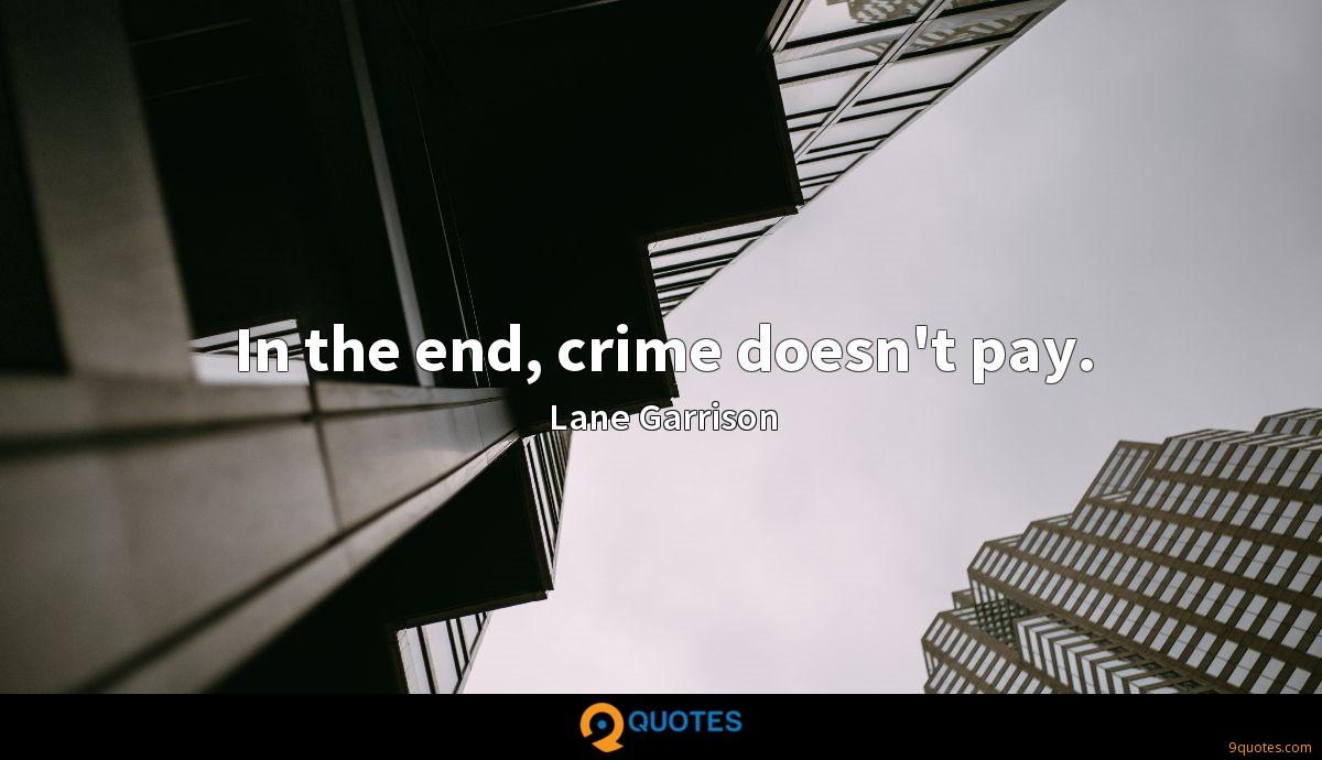 In the end, crime doesn't pay.
