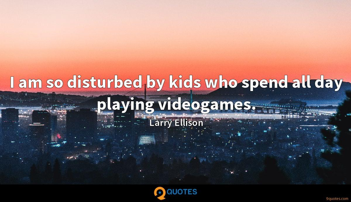 I am so disturbed by kids who spend all day playing videogames.