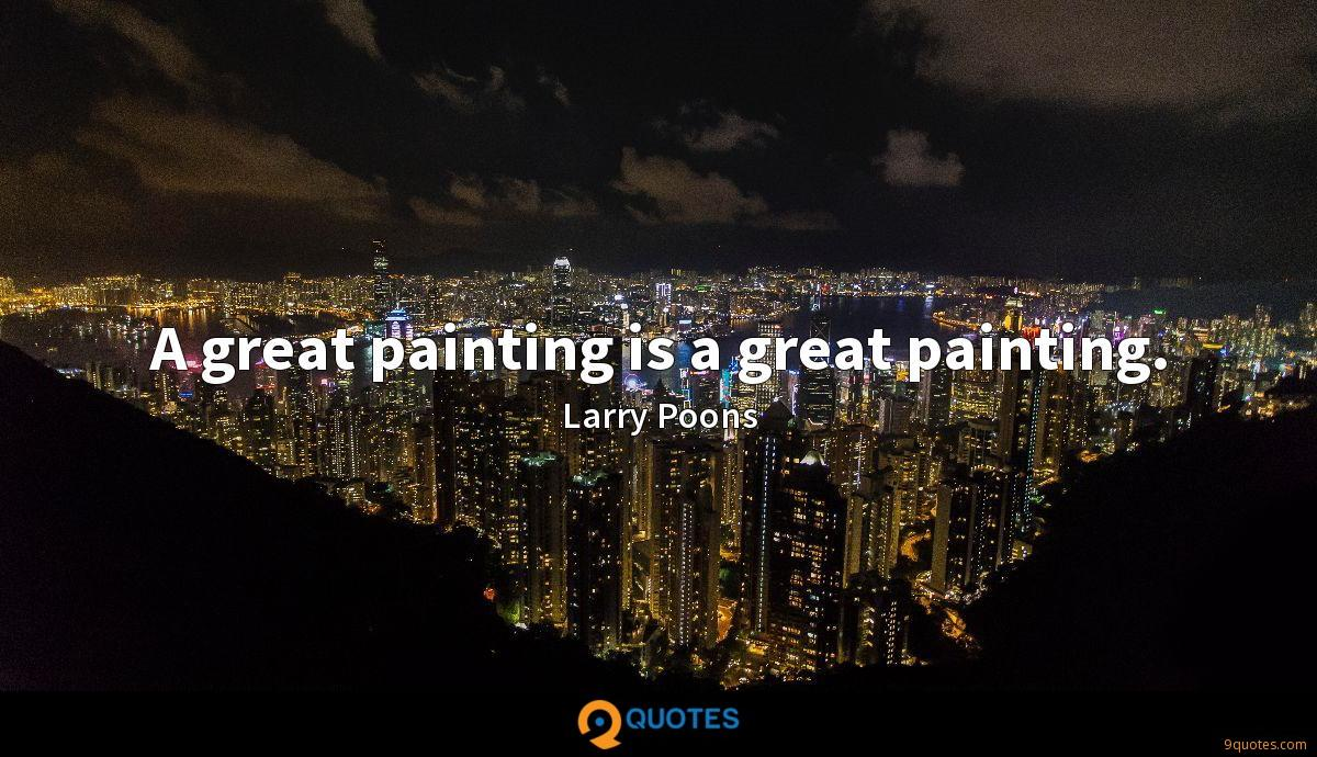 A great painting is a great painting.