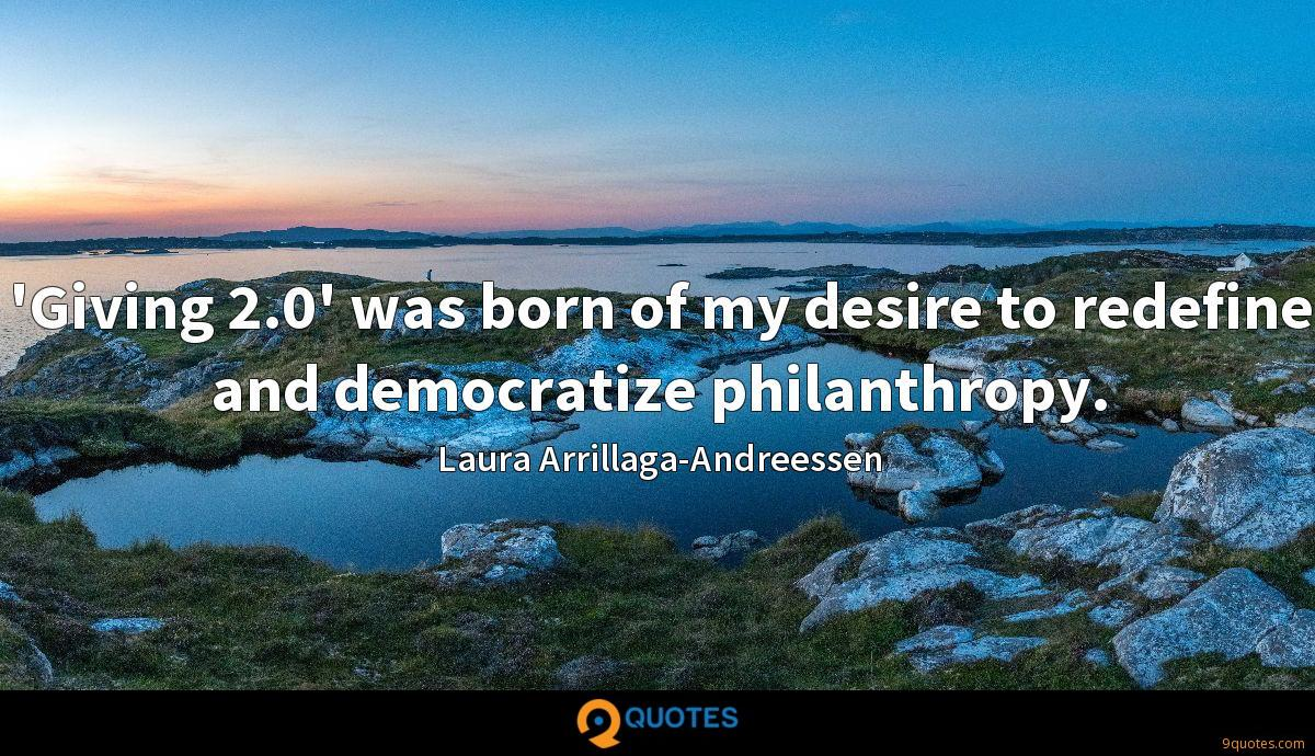 'Giving 2.0' was born of my desire to redefine and democratize philanthropy.