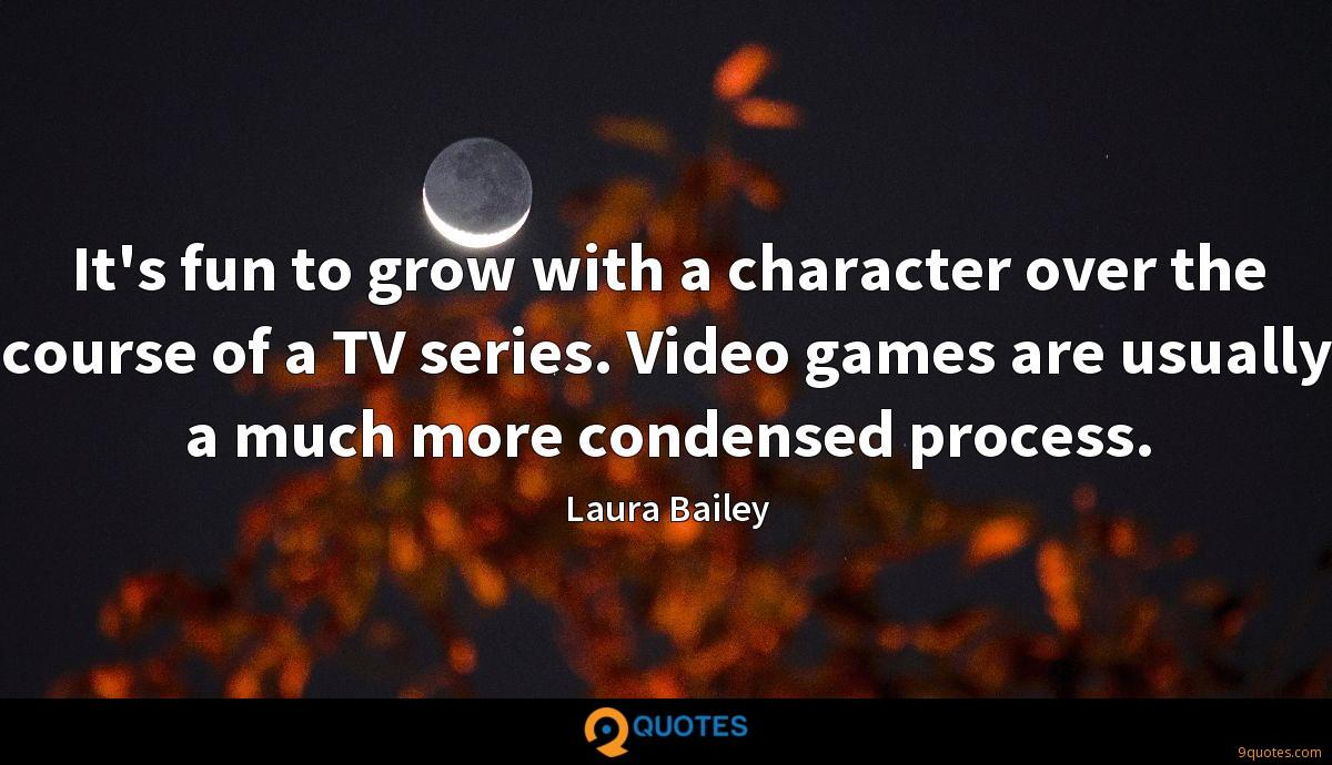It's fun to grow with a character over the course of a TV series. Video games are usually a much more condensed process.