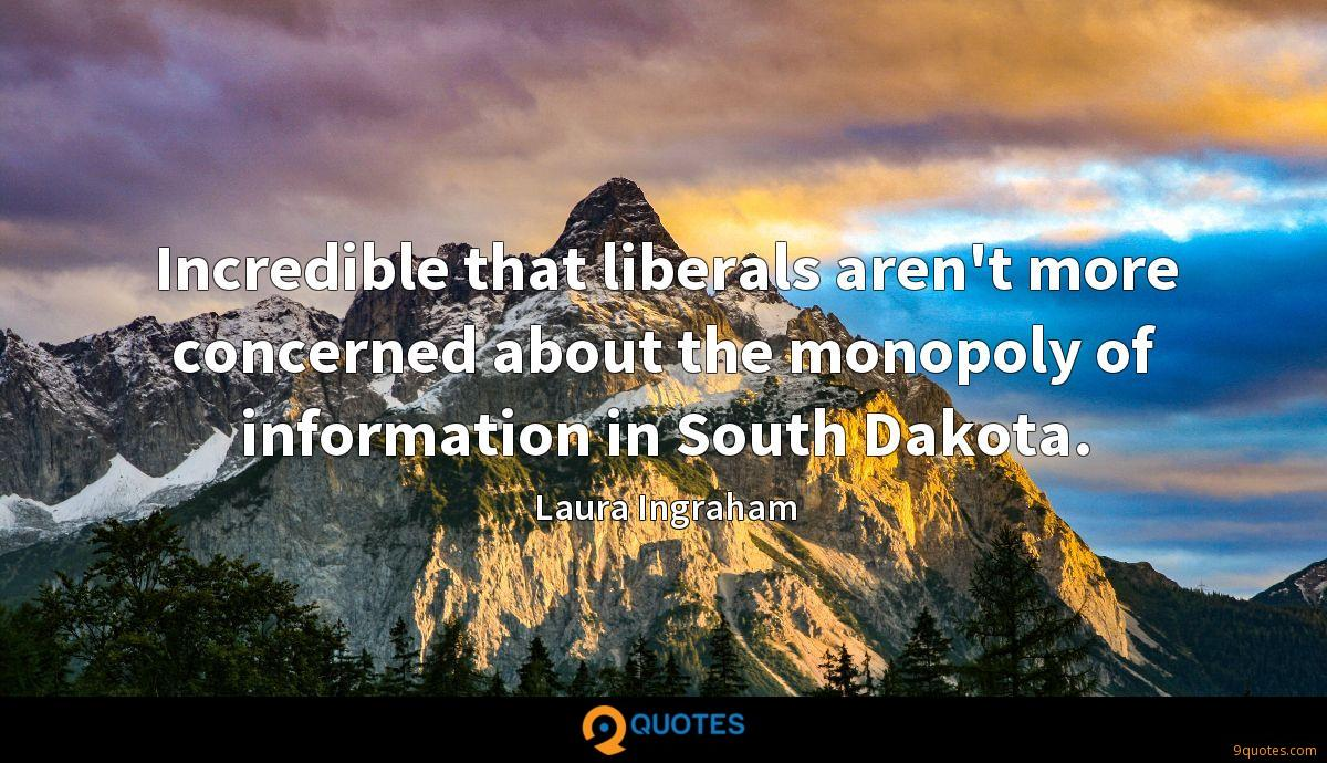 Incredible that liberals aren't more concerned about the monopoly of information in South Dakota.
